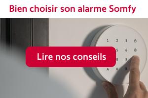 Bien choisir son alarme Somfy